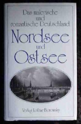 Das malerische und romantische Deutschland Nordsee und Ostsee
