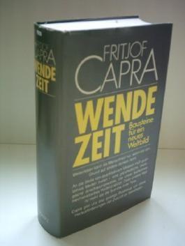 Fritjof Capra: Wendezeit - Bausteine für ein neues Weltbild