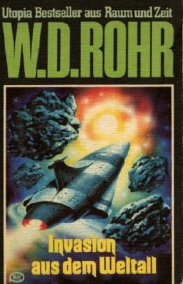 W.D.ROHR-Taschenbuch Bd. 05, INVASION AUS DEM WELTALL (Utopia Bestseller aus Raum und Zeit)