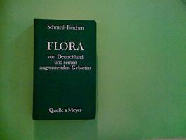 Flora von Deutschland und seinen angrenzenden Gebieten. Ein Buch zum Bestimmen der wildwachsenden und häufig kultivierten Gefäßpflanzen