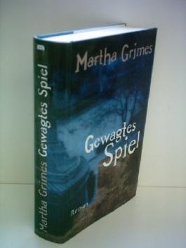 Martha Grimes: Gewagtes Spiel