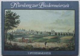 Nürnberg zur Biedermeierzeit.