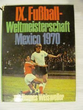 IX. Fussball-Weltmeisterschaft - Mexico 1970 -.