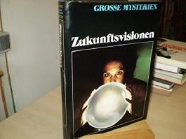Große Mysterien: Zukunftsvisionen