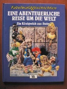 Fabelwaldgeschichten 3 - Eine Abenteuerliche Reise um die Welt - Ein Königreich aus Stein