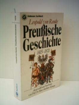Ranke, Leopold von: Preußische Geschichte 1415 - 1871.