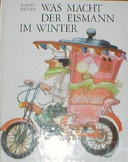 Was macht der Eismann im Winter. Übersetzt von Eliska Jelinkova.