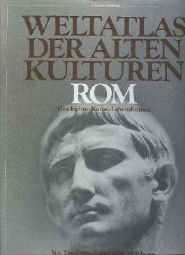 Weltatlas der Alten Kulturen. Rom , Geschichte Kunst Lebensformen, Christiangroßband, 1991, 240 Seiten, bebildert