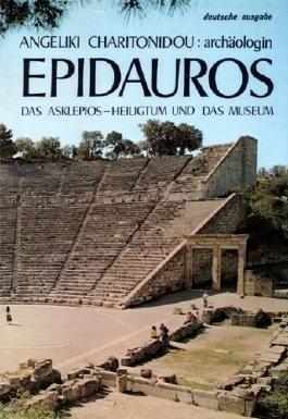 Epidauros. Das Asklepios-Heiligtum und das Museum