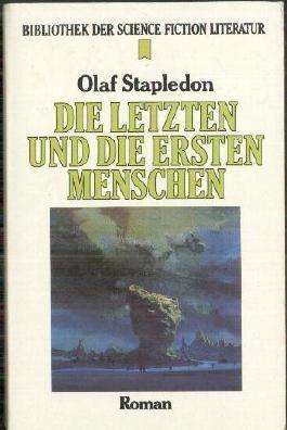 Die letzten und die ersten Menschen (Bibliothek der Science Fiction Literatur)