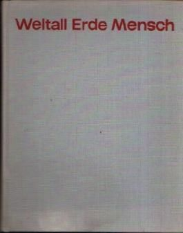Weltall, Erde, Mensch : Ein Sammelwerk zur Entwicklungsgeschichte von Natur und Gesellschaft.