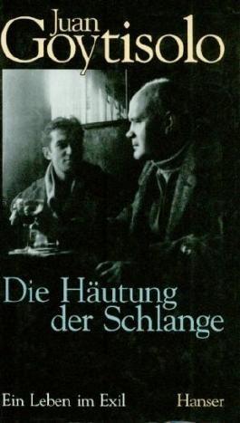Die Häutung der Schlange. Ein Leben im Exil. Aus dem Spanischen von Eugen Helmle.
