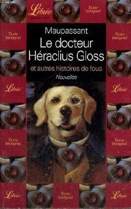 LE DOCTEUR HERACLIUS GLOSS: ET AUTRES HISTOIRES DE FOUS.