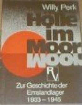 Hölle im Moor. Zur Geschichte der Emslandlager 1933 - 1945. 2., verbesserte Auflage