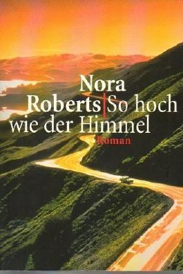 Nora Roberts: So hoch wie der Himmel