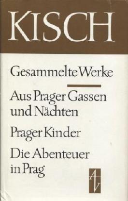 Aus Prager Gassen und Nächten / Prager Kinder / Die Abenteuer in Prag