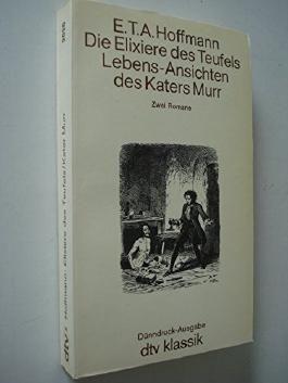 Die Elixiere des Teufels Lebensansichten des Katers Murr : Zwei Romane. (dtv Weltliteratur)