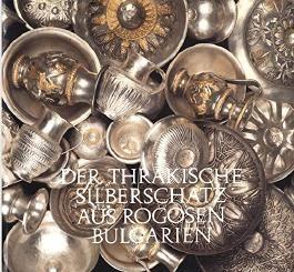 Der Thrakische Silberschatz aus Rogosen Bulgarien
