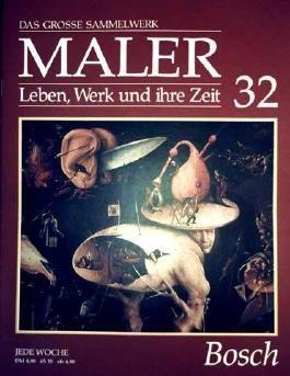 Hieronymus Bosch - das grosse Sammelwerk Maler - Leben, Werk und ihre Zeit - Abschnitt 2: die Renaissance - Band 32