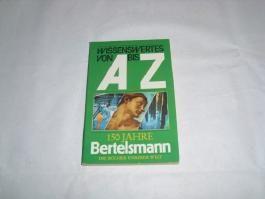 Wissenswertes von A - Z 150 Jahre Bertelsmann
