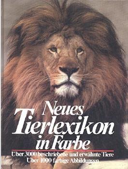 Neues Tierlexikon in Farbe., Über 3000 beschriebene und erwähnte Tiere