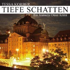 Tiefe Schatten. Ein Jeannette Dürer Krimi