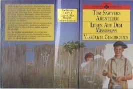 Tom Sawyers Abenteuer: Leben auf dem Mississippi - Verrückte Geschichten Dreimal Lesespass in einem Band