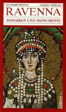 Ravenna. Mosaiken Und Monumente