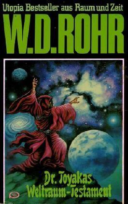 Bd. 12, Dr.TOYAKAS WELTRAUM-TESTAMENT (Utopia Bestseller aus Raum und Zeit)