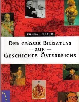 Der grosse Bildatlas zur Geschichte Österreichs - Ungekürzte Lizenzausgabe