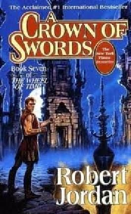 A Crown of Swords (The Wheel of Time, Book 7) Publisher: Tor Books