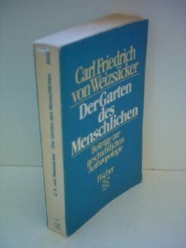 Carl Friedrich von Weizsäcker: Der Garten des Menschlichen - Beiträge zur geschichtlichen Anthropologie
