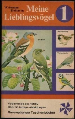 Eberhard Weismann: Meine Lieblingsvögel 1 - Vogelkunde als Hobby