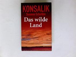 Das wilde Land : Roman.