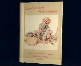 Quellen der Fröhlichkeit : Gedanken und Gedichte von Busch, Chamfort, Euripides, Fontane, Goethe, Nestroy u.a.