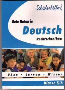 Schülerhilfe Gute Noten in Deutsch Rechtschreiben Üben Lernen Wissen Klasse 5 / 6 [Broschüre]