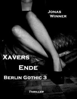 Berlin Gothic - Xavers Ende