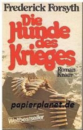 Die Hunde des Krieges. = The dogs of war. Knaur 448 ; 3426004488