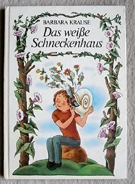 Das weiße Schneckenhaus. Illustrationen von Gisela Röder.