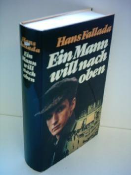 Hans Fallada: Ein Mann will nach oben