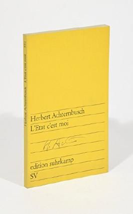 L'Etat c'est moi. (= edition suhrkamp, Bd. 551).