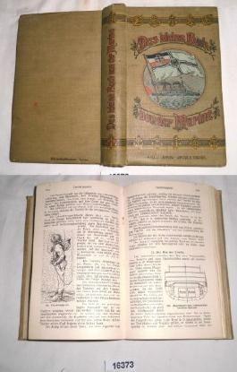 Bestell.Nr. 116373 Das kleine Buch von der Marine - Ein Handbuch alles Wissenswerten über die deutsche Flotte nebst vergleichender Darstellung der Seestreitkräfte des Auslandes