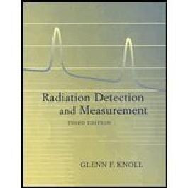 Radiation Detection & Measurement (3rd, 00) by Knoll, Glenn F [Hardcover (2000)]