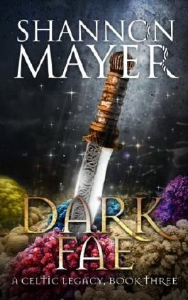 Dark Fae: Book 3 (Celtic Legacy Series)