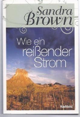Sandra Brown - Wie ein reißender Strom