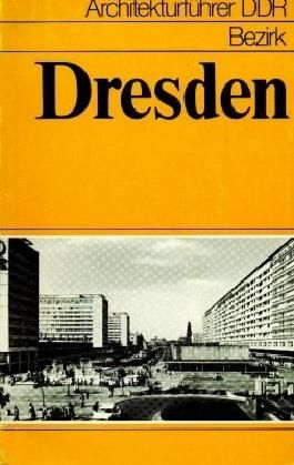 Architekturführer DDR. Bezirk Dresden.