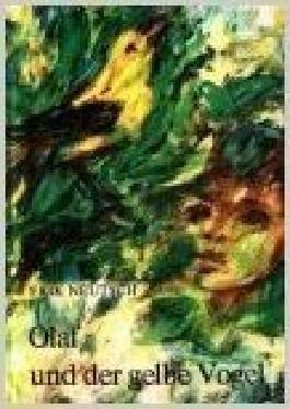 Olaf und der gelbe Vogel. Erzählung. Illustrationen von Dieter Rex.