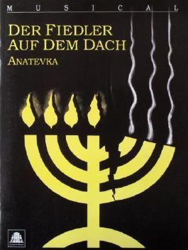 DER FIEDLER AUF DEM DACH - ANATEVKA (Programmhefte des bayerischen Staastheaters. Spielzeit 1991/1992 Heft 3)