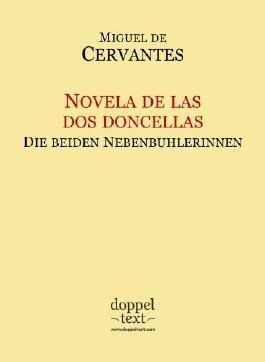 Novela de las dos doncellas / Die beiden Nebenbuhlerinnen - zweisprachig Spanisch-Deutsch / Edición bilingüe español-alemán (Spanish Edition)