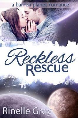 Reckless Rescue (A Barren Planet Romance Book 1)